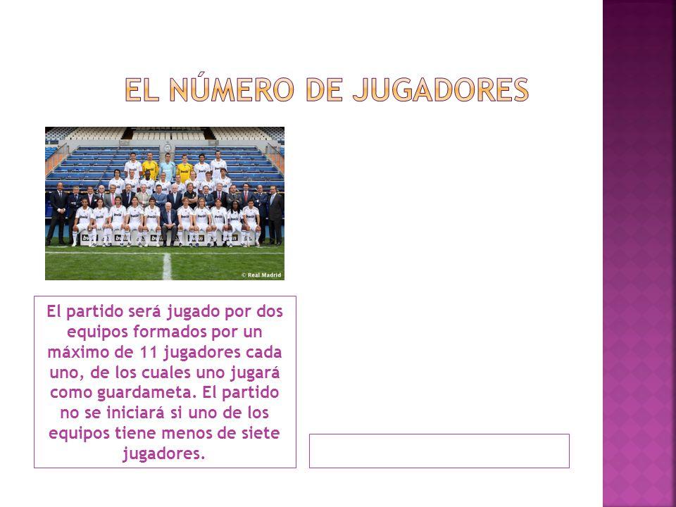 El partido será jugado por dos equipos formados por un máximo de 11 jugadores cada uno, de los cuales uno jugará como guardameta. El partido no se ini