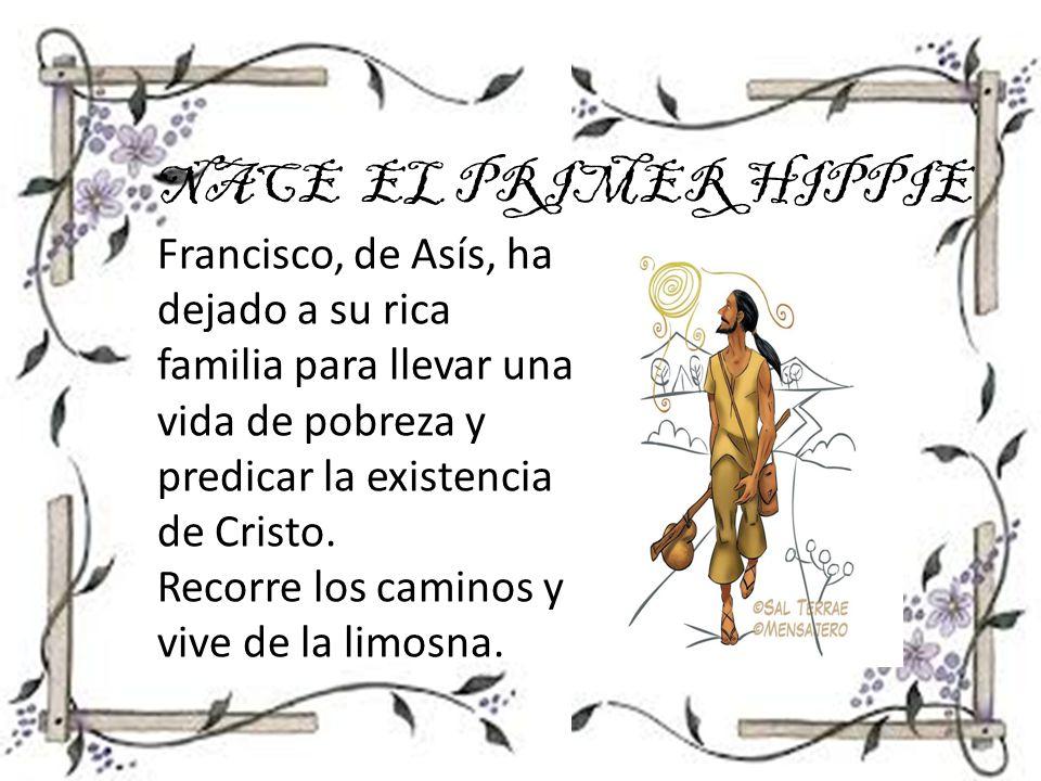 Francisco, de Asís, ha dejado a su rica familia para llevar una vida de pobreza y predicar la existencia de Cristo.