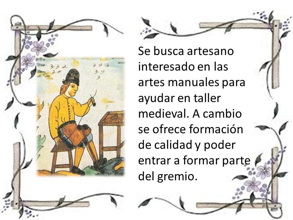 Se busca artesano interesado en las artes manuales para ayudar en taller medieval.