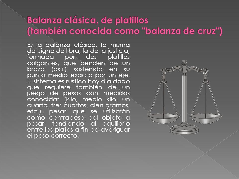 Es la balanza clásica, la misma del signo de libra, la de la justicia, formada por dos platillos colgantes, que penden de un brazo (astil) sostenido e