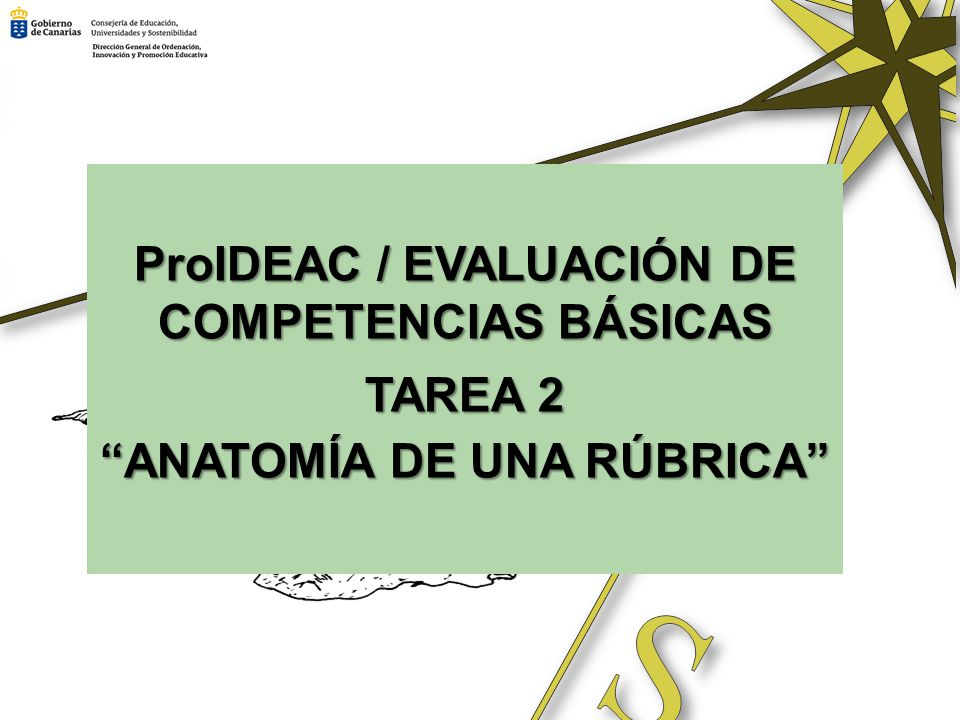 ProIDEAC / EVALUACIÓN DE COMPETENCIAS BÁSICAS TAREA 2 ANATOMÍA DE UNA RÚBRICA