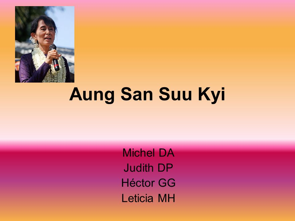 Aung San Suu Kyi Michel DA Judith DP Héctor GG Leticia MH
