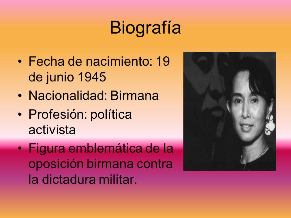 Biografía Fecha de nacimiento: 19 de junio 1945 Nacionalidad: Birmana Profesión: política activista Figura emblemática de la oposición birmana contra