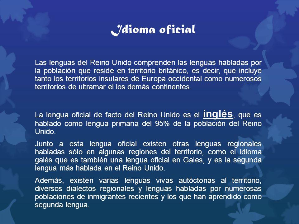 Idioma oficial Las lenguas del Reino Unido comprenden las lenguas habladas por la población que reside en territorio británico, es decir, que incluye