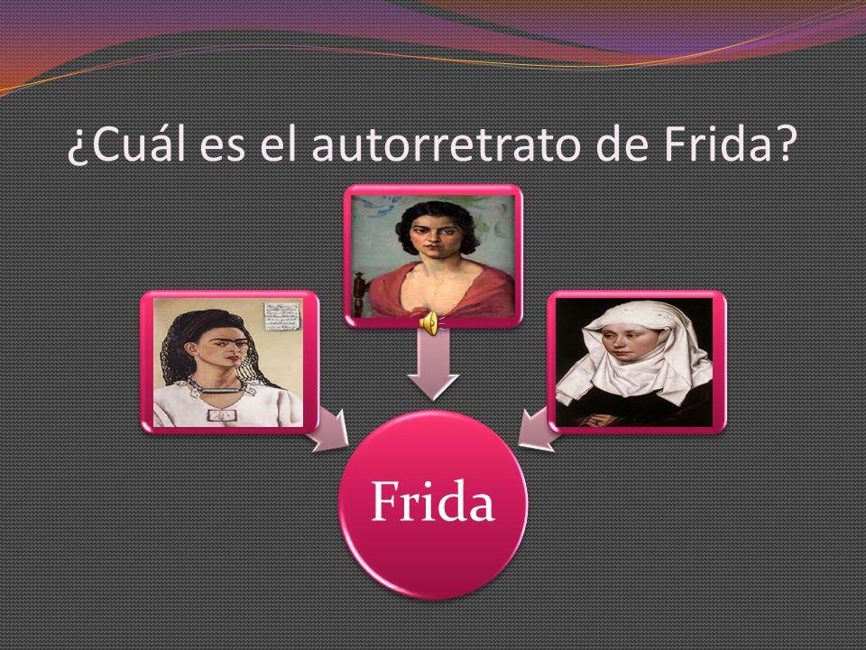¿Cuál es el autorretrato de Frida? Frida