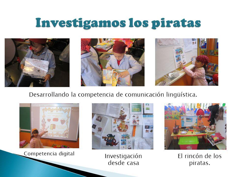 Desarrollando la competencia de comunicación lingüística. El rincón de los piratas. Competencia digital Investigación desde casa