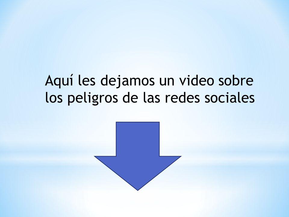 Aquí les dejamos un video sobre los peligros de las redes sociales