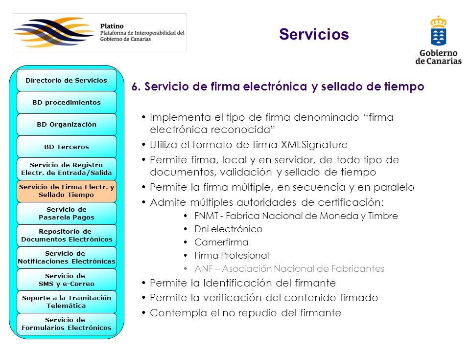 6. Servicio de firma electrónica y sellado de tiempo Implementa el tipo de firma denominado firma electrónica reconocida Utiliza el formato de firma X