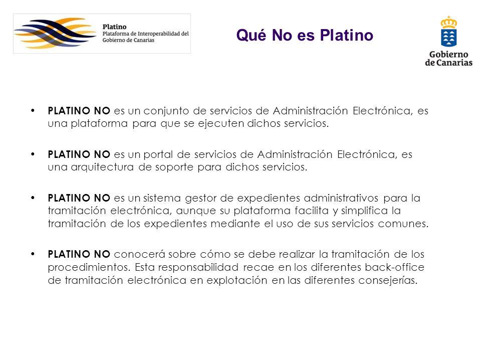 PLATINO NO es un conjunto de servicios de Administración Electrónica, es una plataforma para que se ejecuten dichos servicios. PLATINO NO es un portal