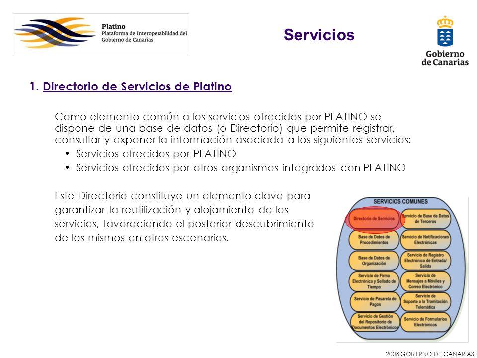 2008 GOBIERNO DE CANARIAS Servicios 1. Directorio de Servicios de Platino Como elemento común a los servicios ofrecidos por PLATINO se dispone de una