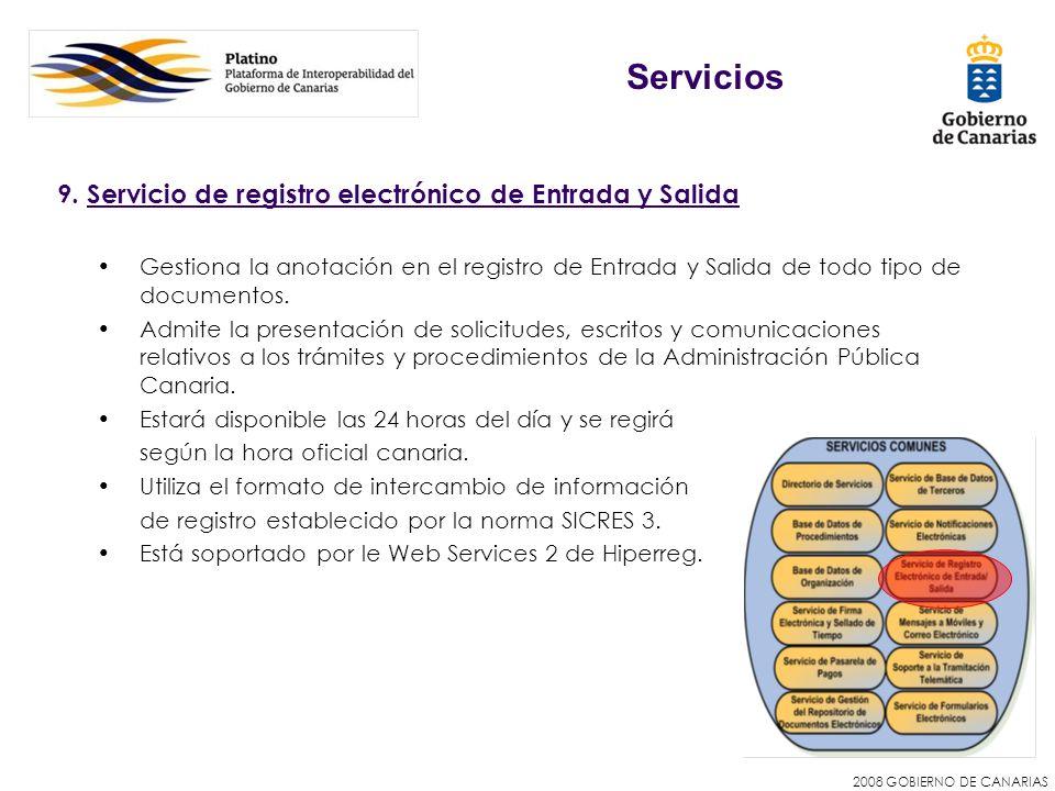 2008 GOBIERNO DE CANARIAS 9. Servicio de registro electrónico de Entrada y Salida Gestiona la anotación en el registro de Entrada y Salida de todo tip