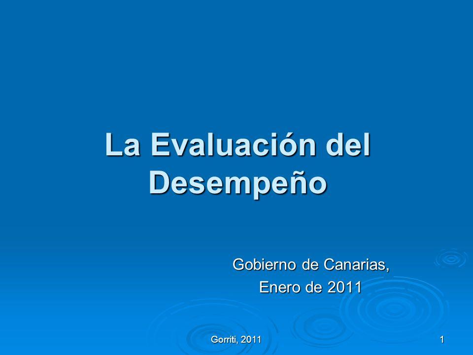 Gorriti, 2011 1 La Evaluación del Desempeño Gobierno de Canarias, Enero de 2011