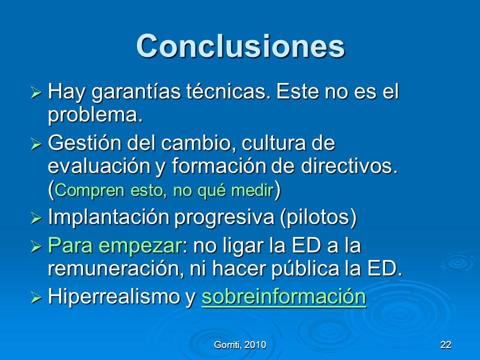 Gorriti, 201022 Conclusiones Hay garantías técnicas. Este no es el problema. Hay garantías técnicas. Este no es el problema. Gestión del cambio, cultu