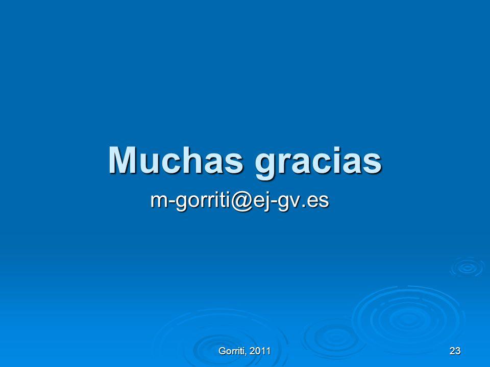 Gorriti, 2011 23 Muchas gracias m-gorriti@ej-gv.es