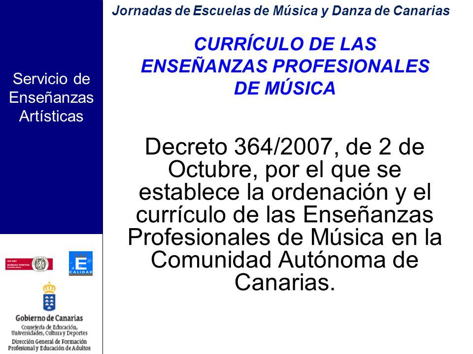 Servicio de Enseñanzas Artísticas Gran Canaria, 2 de Julio de 2008 La nueva ordenación de las Enseñanzas Elementales y Profesionales de Música En Canarias