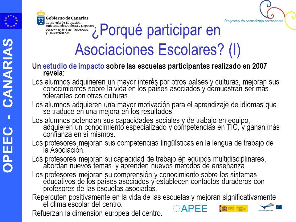 OPEEC - CANARIAS ¿Porqué participar en Asociaciones Escolares? (I) Un estudio de impacto sobre las escuelas participantes realizado en 2007 revela:est