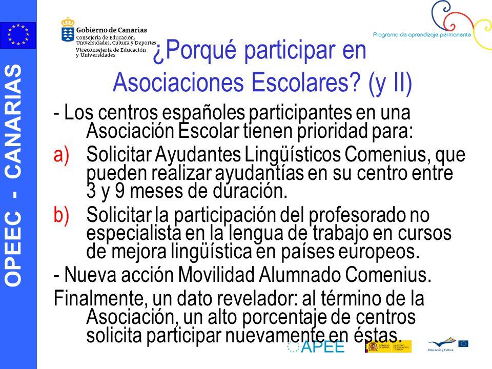 OPEEC - CANARIAS ¿Porqué participar en Asociaciones Escolares? (y II) - Los centros españoles participantes en una Asociación Escolar tienen prioridad