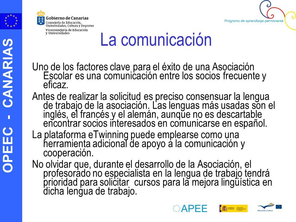 OPEEC - CANARIAS La comunicación Uno de los factores clave para el éxito de una Asociación Escolar es una comunicación entre los socios frecuente y ef