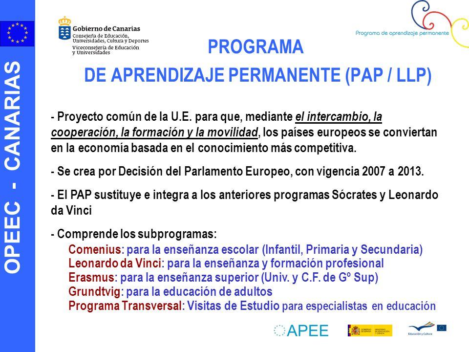 OPEEC - CANARIAS PROGRAMA DE APRENDIZAJE PERMANENTE (PAP / LLP) - Proyecto común de la U.E. para que, mediante el intercambio, la cooperación, la form