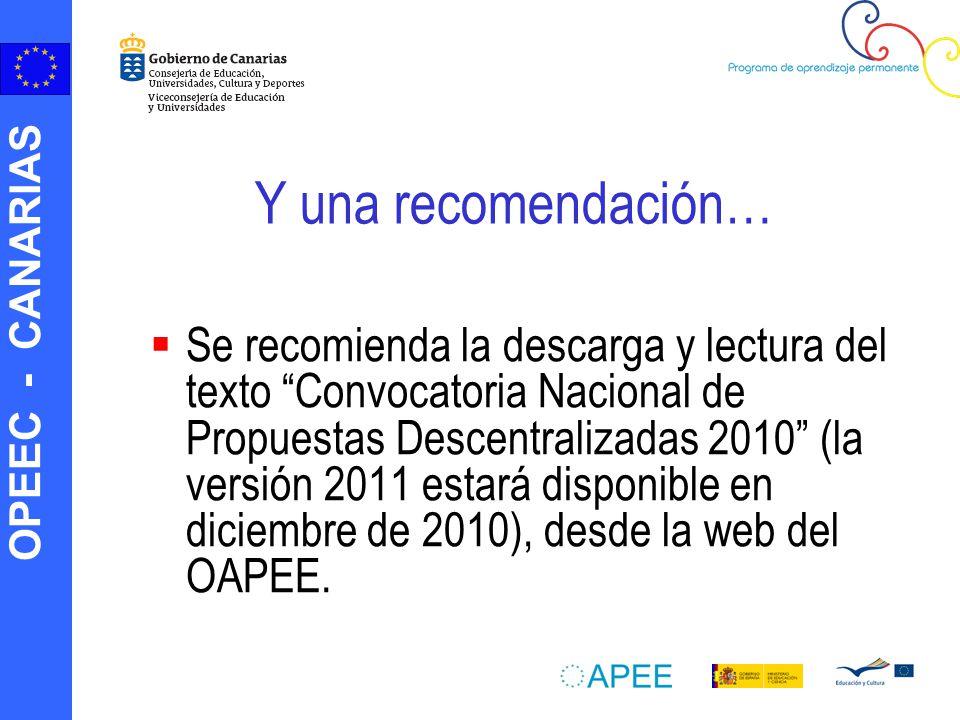 OPEEC - CANARIAS Y una recomendación… Se recomienda la descarga y lectura del texto Convocatoria Nacional de Propuestas Descentralizadas 2010 (la vers