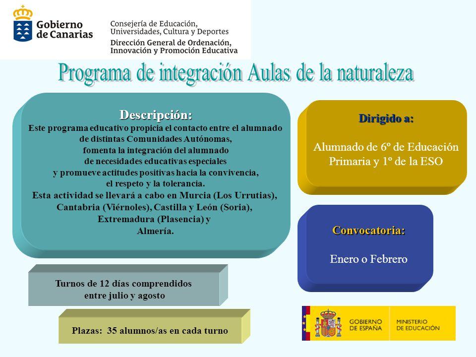 Descripción: Este programa educativo propicia el contacto entre el alumnado de distintas Comunidades Autónomas, fomenta la integración del alumnado de