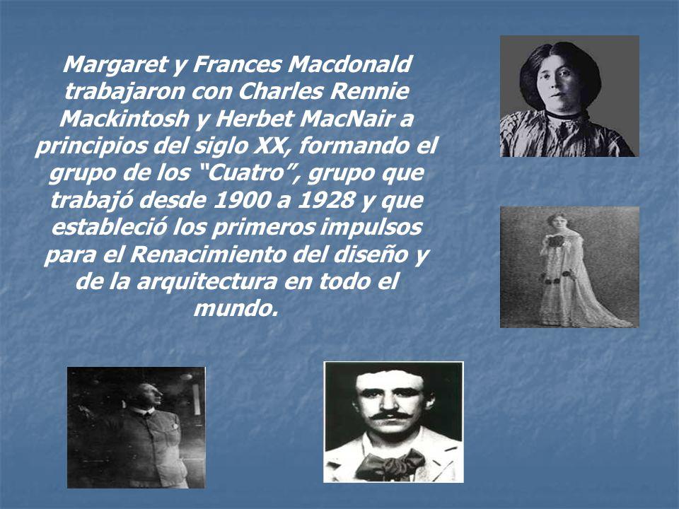 Margaret y Frances Macdonald trabajaron con Charles Rennie Mackintosh y Herbet MacNair a principios del siglo XX, formando el grupo de los Cuatro, gru