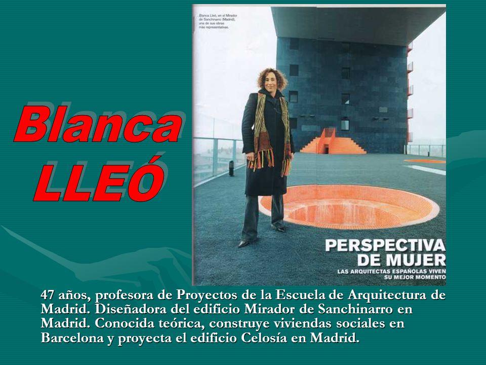 47 años, profesora de Proyectos de la Escuela de Arquitectura de Madrid. Diseñadora del edificio Mirador de Sanchinarro en Madrid. Conocida teórica, c