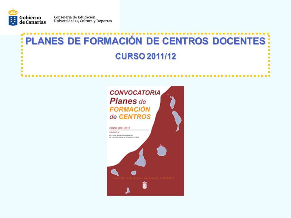 PLANES DE FORMACIÓN DE CENTROS DOCENTES PLANES DE FORMACIÓN DE CENTROS DOCENTES CURSO 2011/12 CURSO 2011/12
