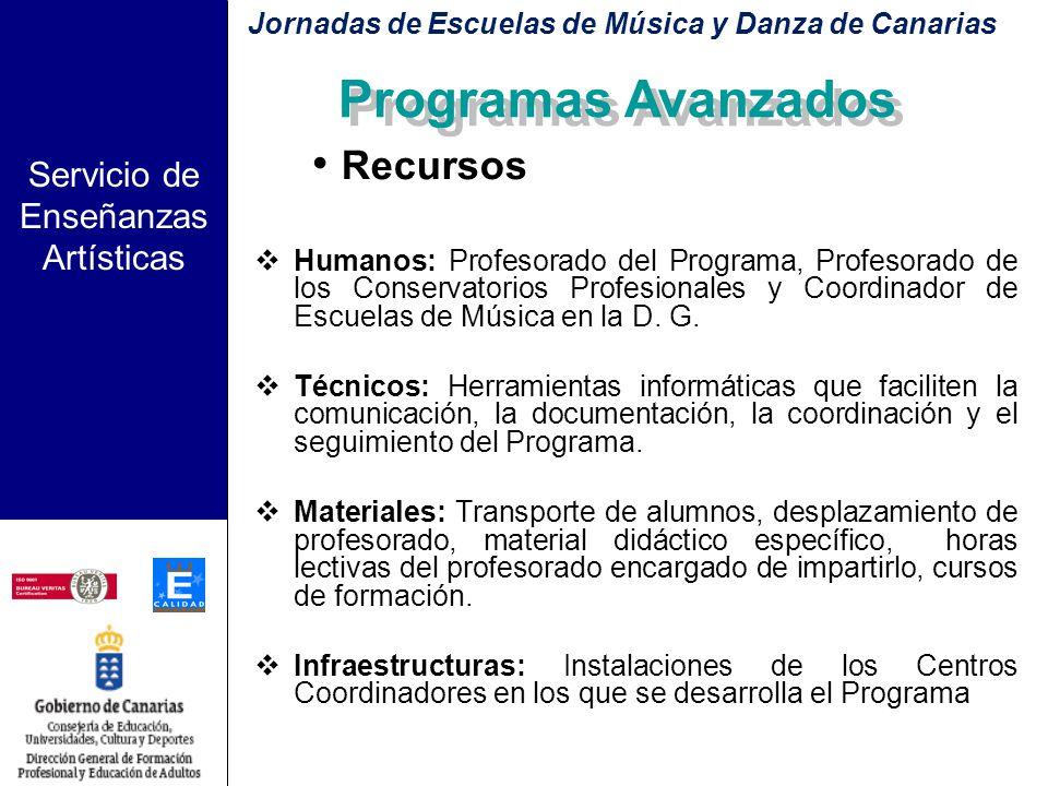 Servicio de Enseñanzas Artísticas Comisión Canaria de Coordinación de Programas Avanzados Analizará el desarrollo y resultados de los programas implan