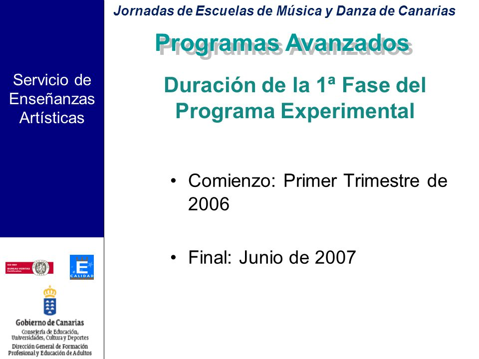 Servicio de Enseñanzas Artísticas Implantación del Programa con carácter experimental: Primera fase Curso 2006 - 2007