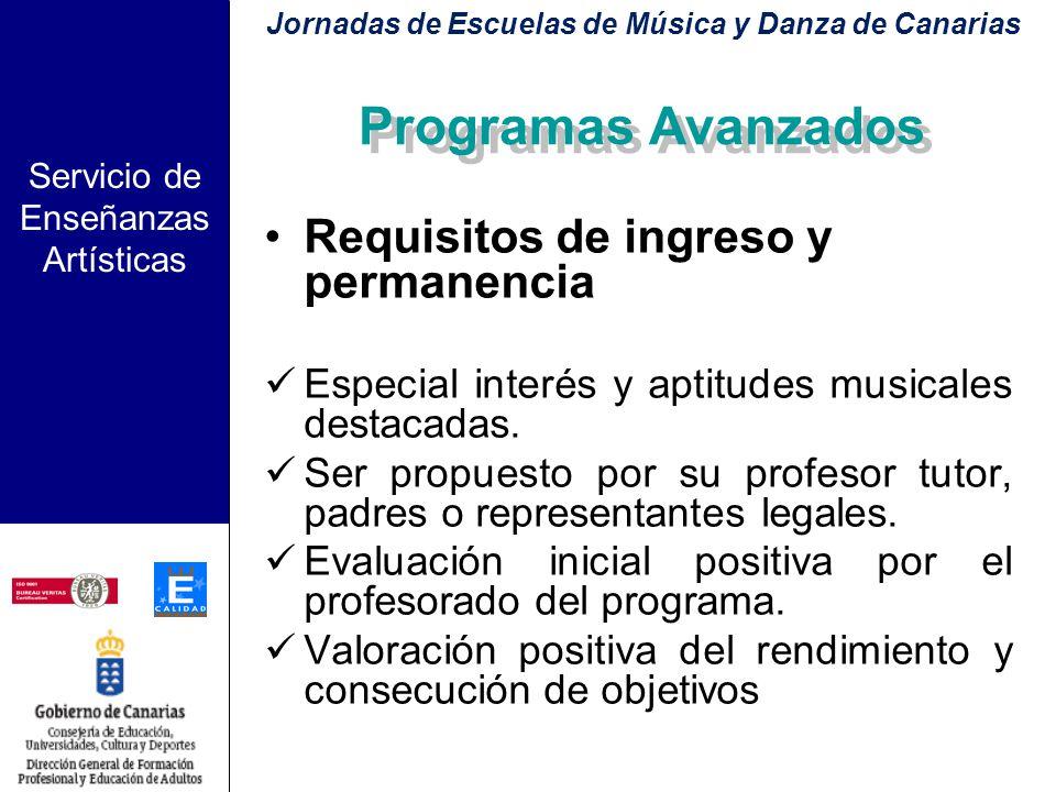 Servicio de Enseñanzas Artísticas Jornadas de Escuelas de Música y Danza de Canarias Programas Avanzados para el acceso a las enseñanzas de música de