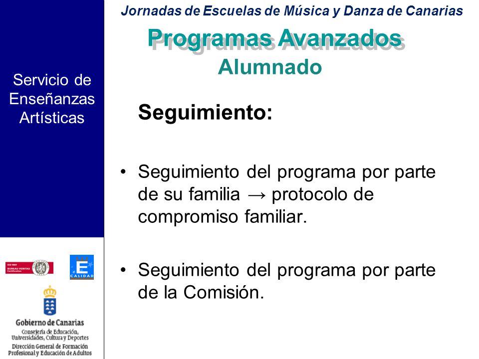 Servicio de Enseñanzas Artísticas Programas Avanzados Requisitos de ingreso y permanencia Especial interés y aptitudes musicales destacadas. Ser propu