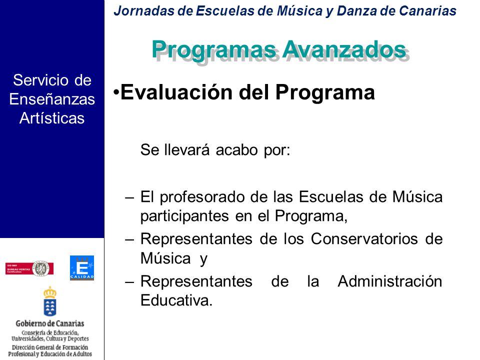 Servicio de Enseñanzas Artísticas Programas Avanzados Finalización de la formación Una vez alcanzados los objetivos previstos para cada uno de los cic