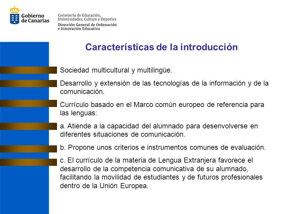Características de la introducción Sociedad multicultural y multilingüe. Desarrollo y extensión de las tecnologías de la información y de la comunicac