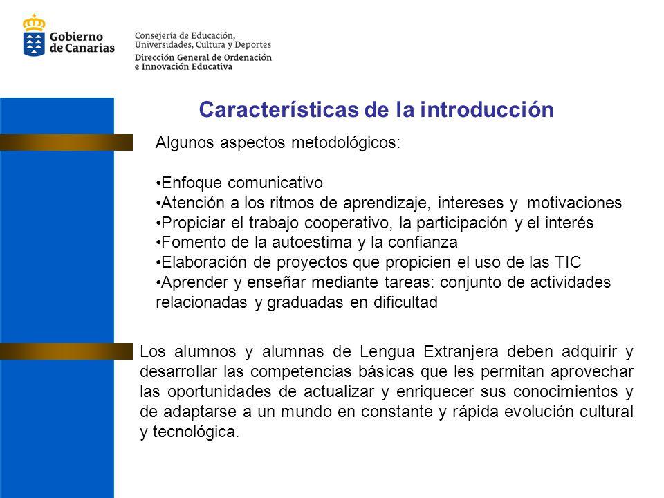 Características de la introducción Los alumnos y alumnas de Lengua Extranjera deben adquirir y desarrollar las competencias básicas que les permitan a