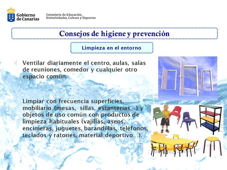 Consejos de higiene y prevención Ventilar diariamente el centro, aulas, salas de reuniones, comedor y cualquier otro espacio común.