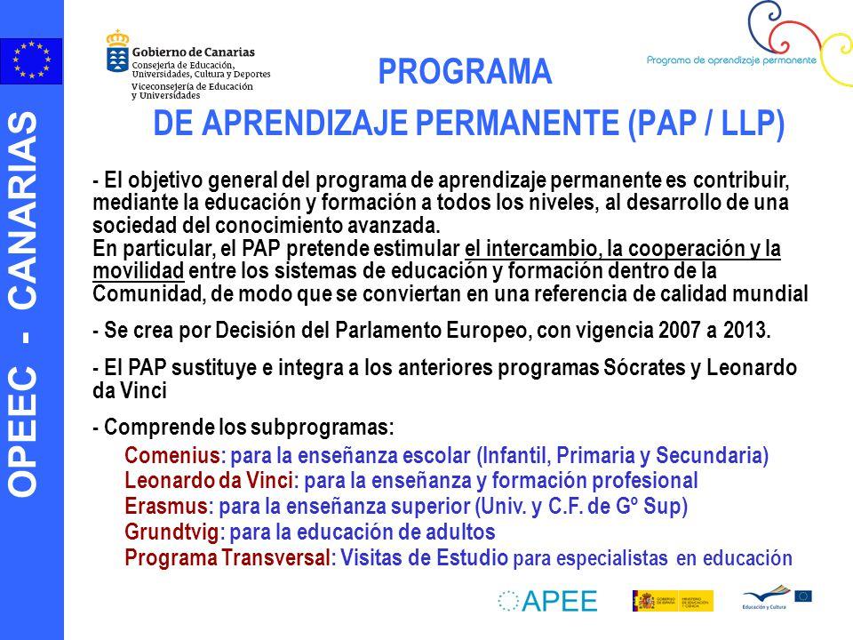 OPEEC - CANARIAS PROGRAMA DE APRENDIZAJE PERMANENTE (PAP / LLP) - El objetivo general del programa de aprendizaje permanente es contribuir, mediante la educación y formación a todos los niveles, al desarrollo de una sociedad del conocimiento avanzada.