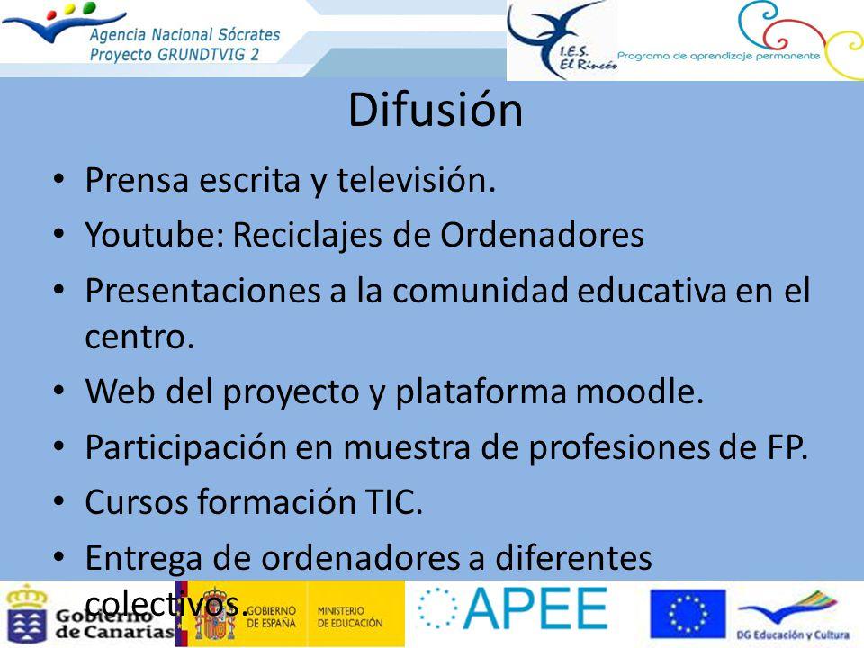 Difusión Prensa escrita y televisión. Youtube: Reciclajes de Ordenadores Presentaciones a la comunidad educativa en el centro. Web del proyecto y plat
