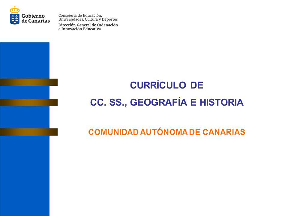 CURRÍCULO DE CC. SS., GEOGRAFÍA E HISTORIA COMUNIDAD AUTÓNOMA DE CANARIAS