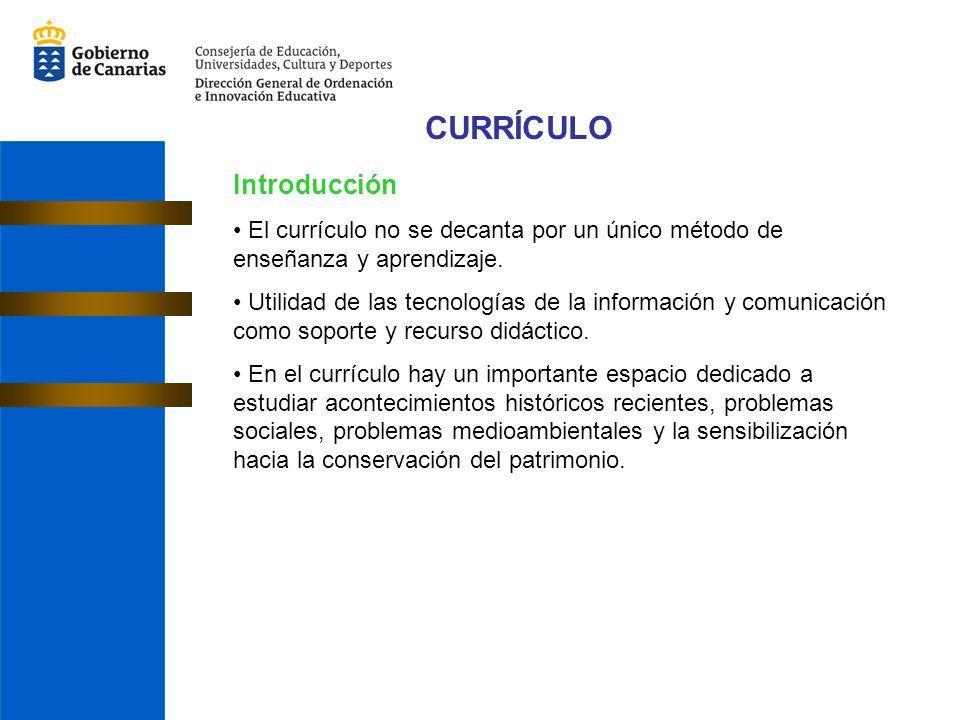 CURRÍCULO Introducción El currículo no se decanta por un único método de enseñanza y aprendizaje.