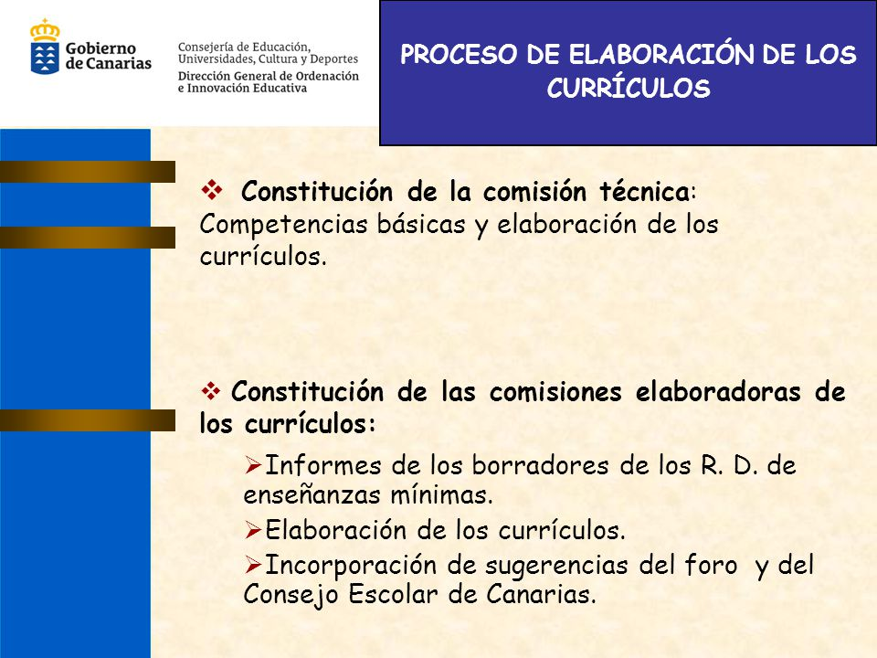 PROCESO DE ELABORACIÓN DE LOS CURRÍCULOS Constitución de la comisión técnica: Competencias básicas y elaboración de los currículos. Constitución de la