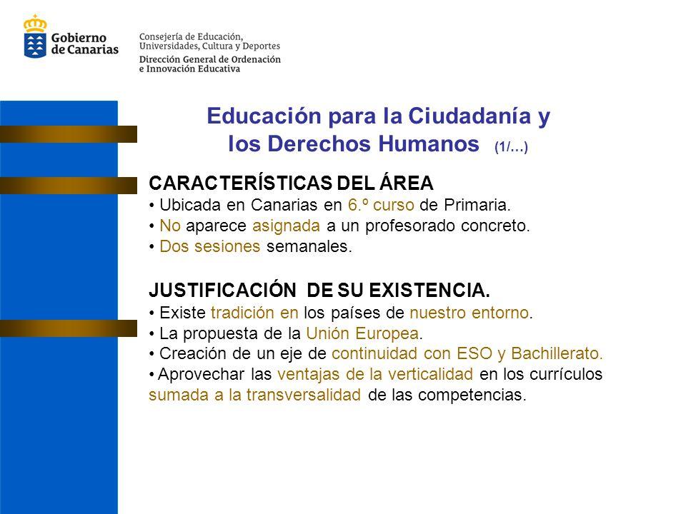 CARACTERÍSTICAS DEL ÁREA Ubicada en Canarias en 6.º curso de Primaria. No aparece asignada a un profesorado concreto. Dos sesiones semanales. JUSTIFIC