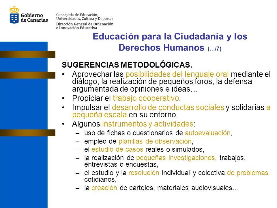SUGERENCIAS METODOLÓGICAS. Aprovechar las posibilidades del lenguaje oral mediante el diálogo, la realización de pequeños foros, la defensa argumentad