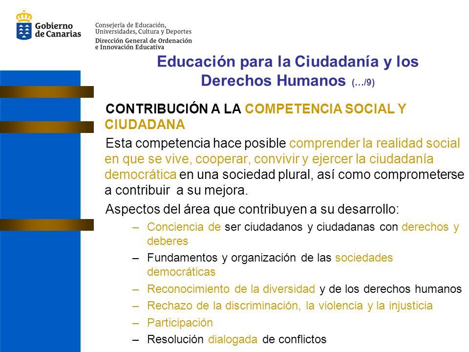CONTRIBUCIÓN A LA COMPETENCIA SOCIAL Y CIUDADANA Esta competencia hace posible comprender la realidad social en que se vive, cooperar, convivir y ejer