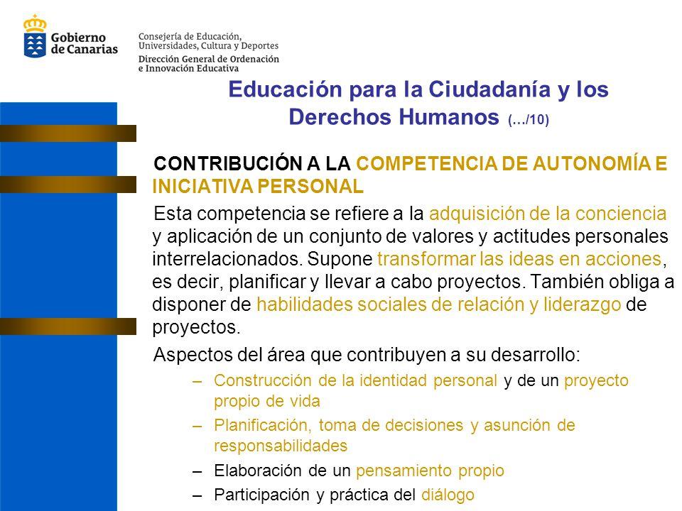 CONTRIBUCIÓN A LA COMPETENCIA DE AUTONOMÍA E INICIATIVA PERSONAL Esta competencia se refiere a la adquisición de la conciencia y aplicación de un conj