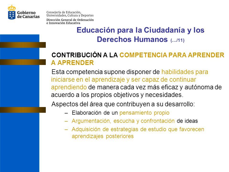 CONTRIBUCIÓN A LA COMPETENCIA PARA APRENDER A APRENDER Esta competencia supone disponer de habilidades para iniciarse en el aprendizaje y ser capaz de