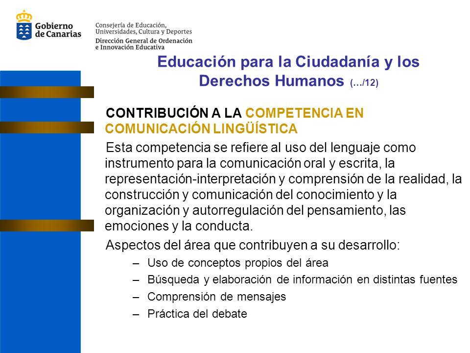 CONTRIBUCIÓN A LA COMPETENCIA EN COMUNICACIÓN LINGÜÍSTICA Esta competencia se refiere al uso del lenguaje como instrumento para la comunicación oral y