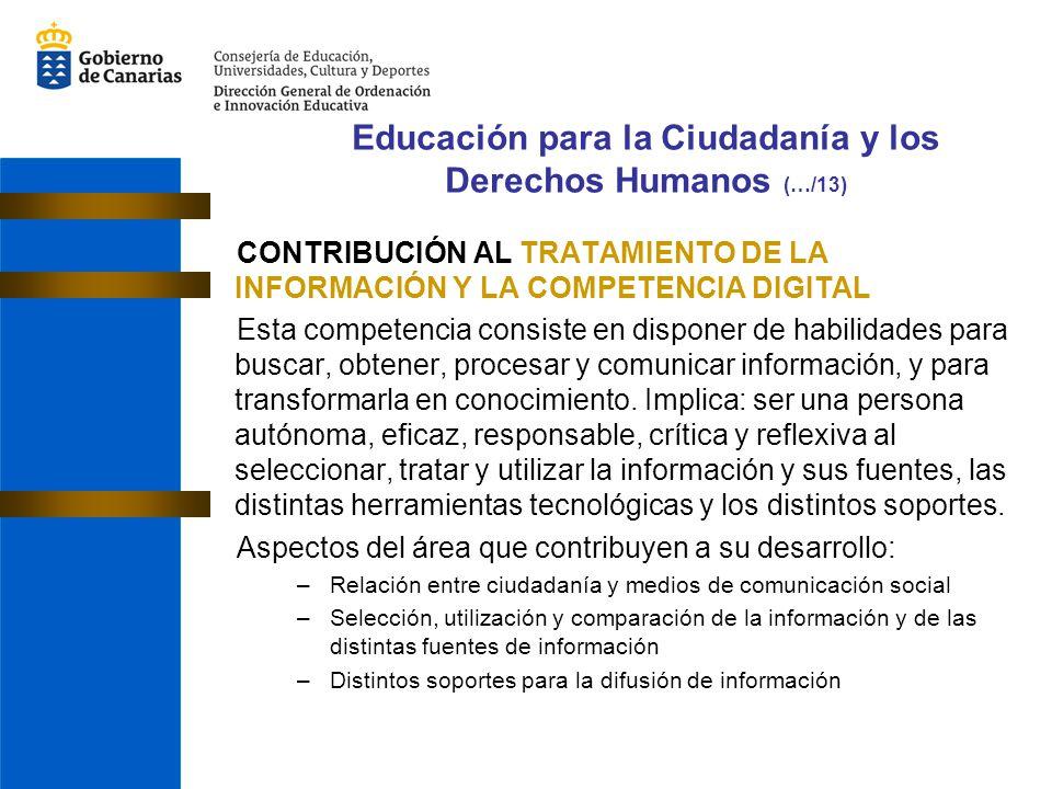 CONTRIBUCIÓN AL TRATAMIENTO DE LA INFORMACIÓN Y LA COMPETENCIA DIGITAL Esta competencia consiste en disponer de habilidades para buscar, obtener, proc
