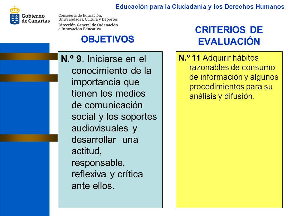 CRITERIOS DE EVALUACIÓN N.º 9. Iniciarse en el conocimiento de la importancia que tienen los medios de comunicación social y los soportes audiovisuale