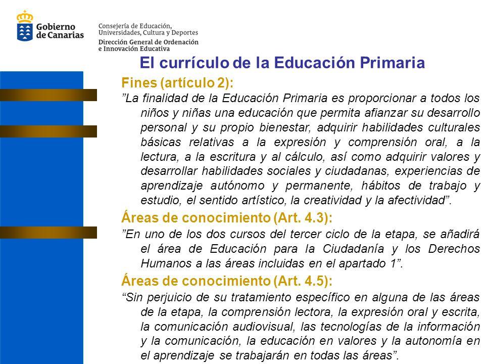 El currículo de la Educación Primaria Fines (artículo 2): La finalidad de la Educación Primaria es proporcionar a todos los niños y niñas una educació